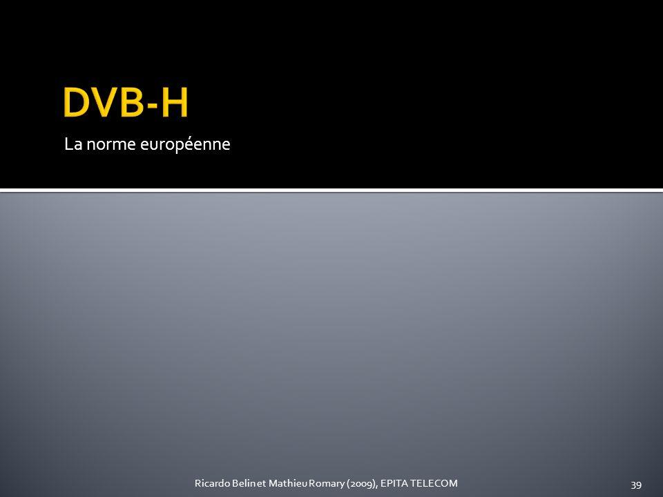 La norme européenne 39Ricardo Belin et Mathieu Romary (2009), EPITA TELECOM