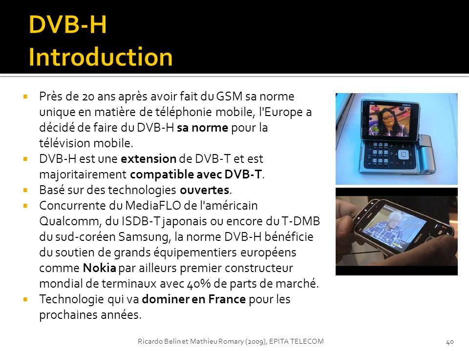 Près de 20 ans après avoir fait du GSM sa norme unique en matière de téléphonie mobile, l'Europe a décidé de faire du DVB-H sa norme pour la télévisio