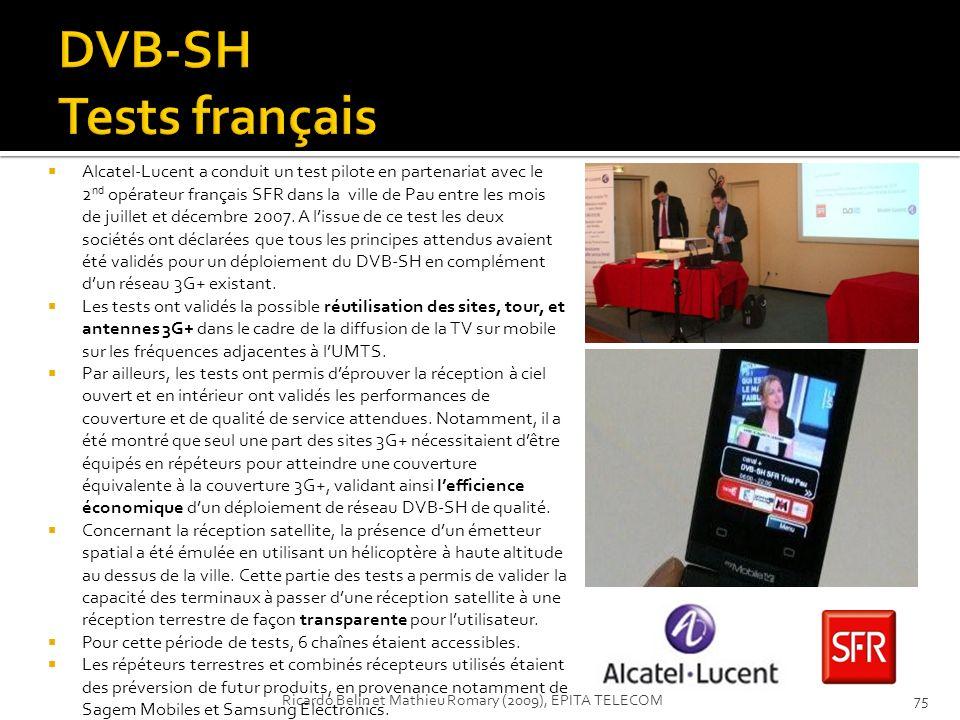 Alcatel-Lucent a conduit un test pilote en partenariat avec le 2 nd opérateur français SFR dans la ville de Pau entre les mois de juillet et décembre