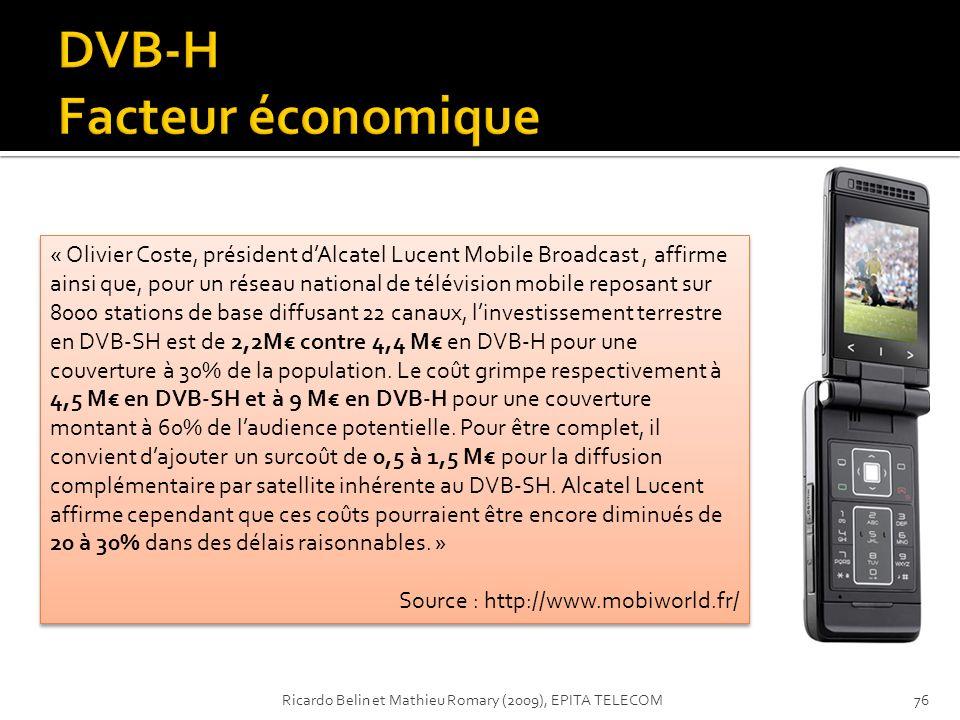 « Olivier Coste, président dAlcatel Lucent Mobile Broadcast, affirme ainsi que, pour un réseau national de télévision mobile reposant sur 8000 station
