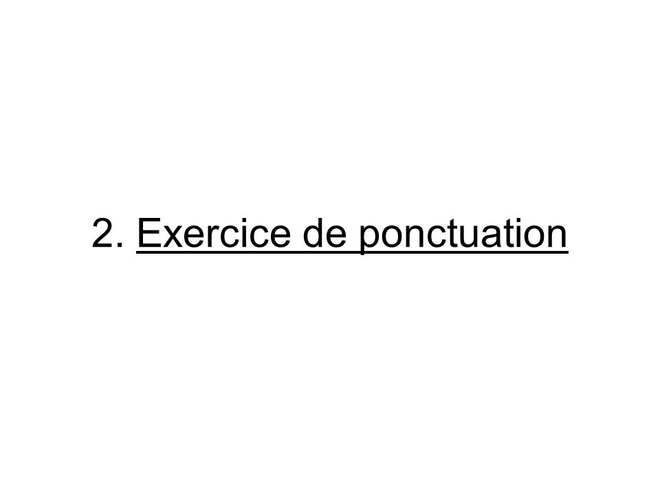 2. Exercice de ponctuation
