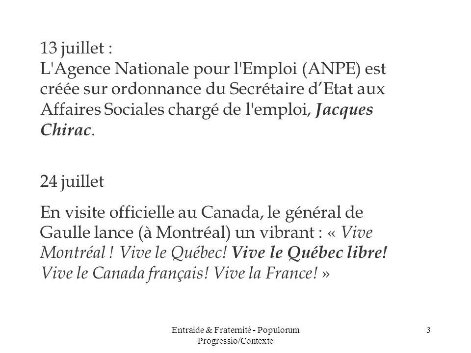 Entraide & Fraternité - Populorum Progressio/Contexte 3 13 juillet : L'Agence Nationale pour l'Emploi (ANPE) est créée sur ordonnance du Secrétaire dE