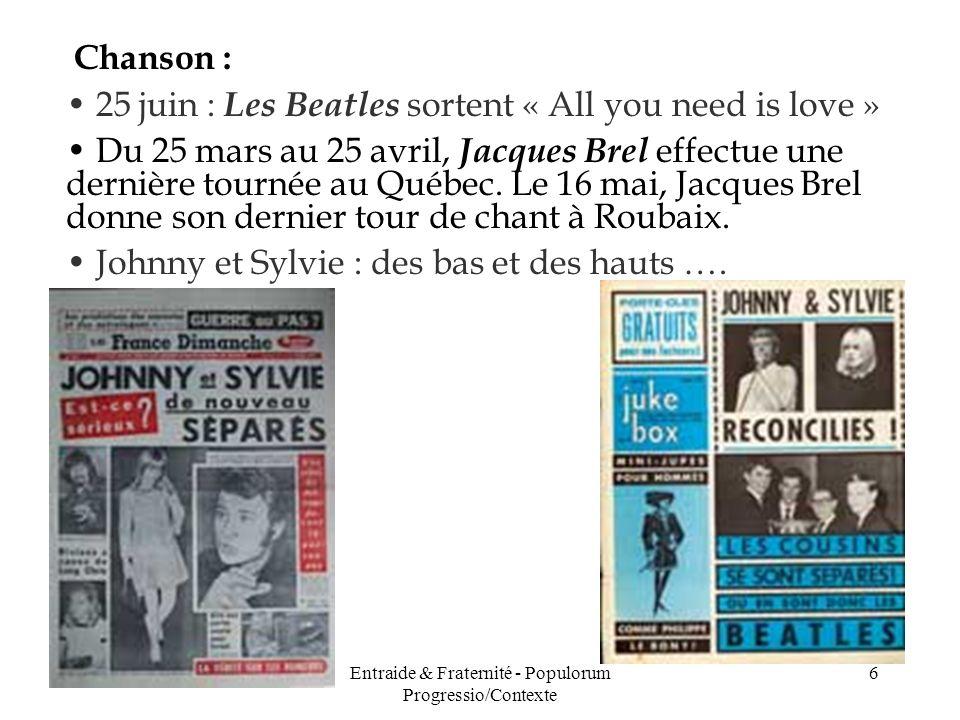 Entraide & Fraternité - Populorum Progressio/Contexte 6 Chanson : 25 juin : Les Beatles sortent « All you need is love » Du 25 mars au 25 avril, Jacqu