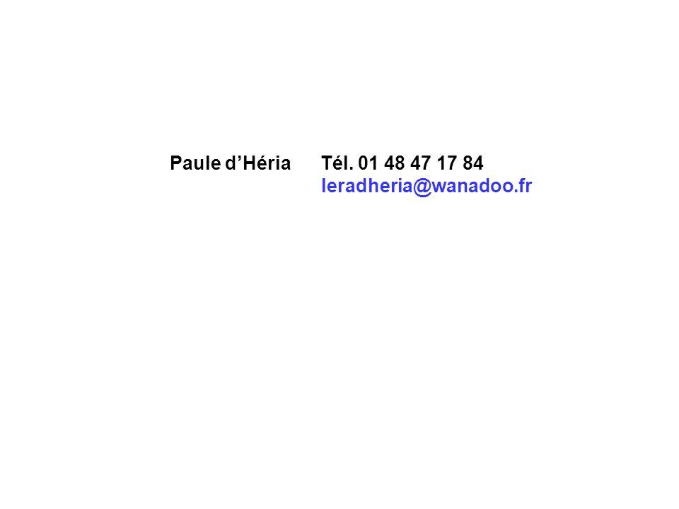 Paule dHéria Tél. 01 48 47 17 84 leradheria@wanadoo.fr