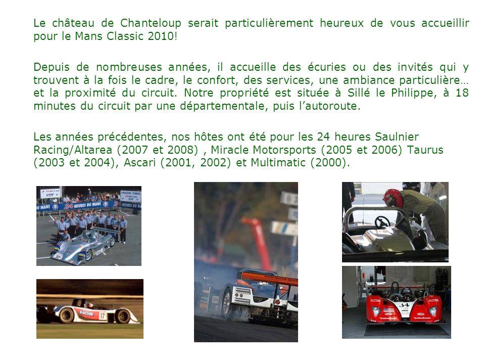 Le château de Chanteloup serait particulièrement heureux de vous accueillir pour le Mans Classic 2010! Depuis de nombreuses années, il accueille des é