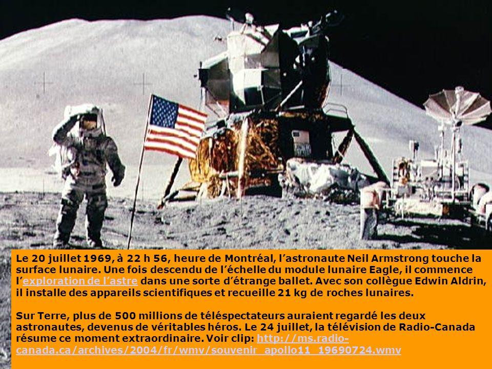 Le 20 juillet 1969, à 22 h 56, heure de Montréal, lastronaute Neil Armstrong touche la surface lunaire.