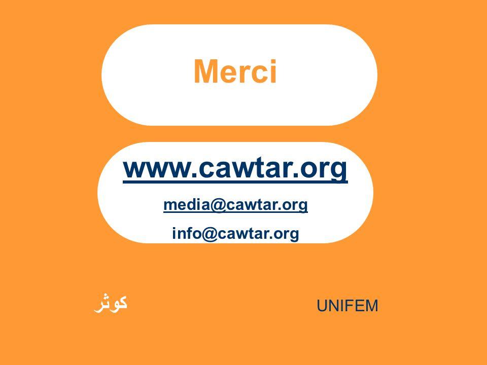 31 Merci كوثر UNIFEM www.cawtar.org media@cawtar.org info@cawtar.org
