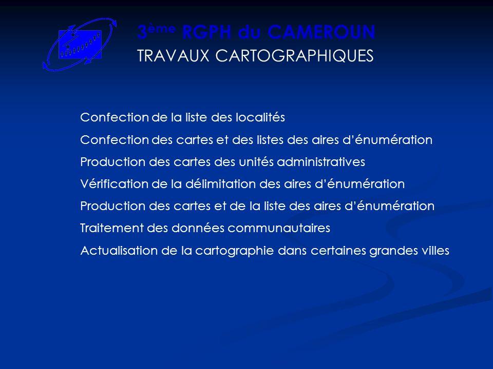 TRAVAUX CARTOGRAPHIQUES 3 ème RGPH du CAMEROUN Confection de la liste des localités Confection des cartes et des listes des aires dénumération Product