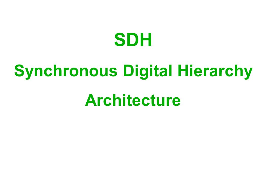 SDH Synchronous Digital Hierarchy Architecture