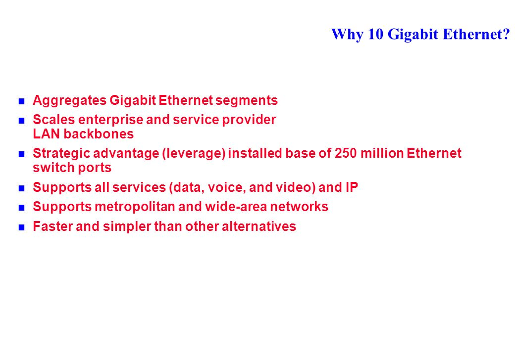 Why 10 Gigabit Ethernet.