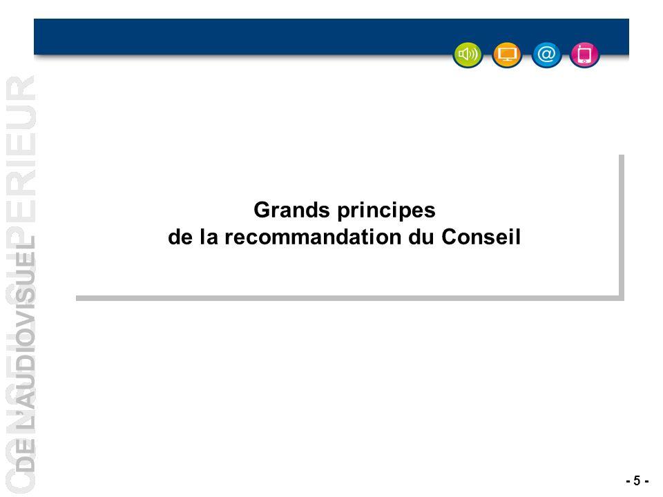 DE LAUDIOVISUEL - 5 - Grands principes de la recommandation du Conseil Grands principes de la recommandation du Conseil Grands principes de la recommandation du Conseil