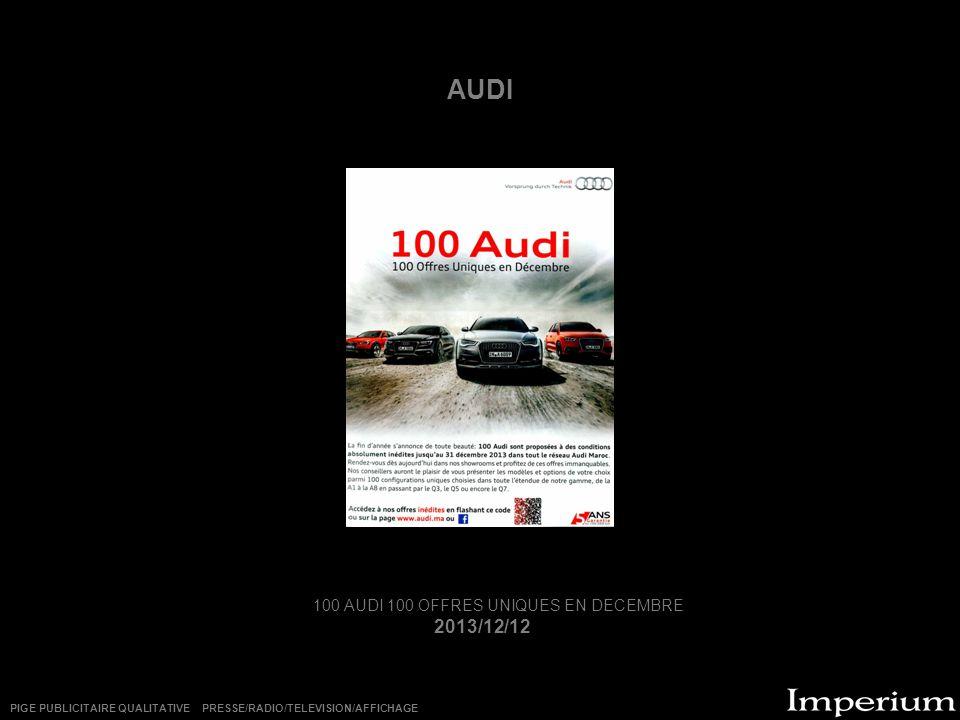 AUDI 100 AUDI 100 OFFRES UNIQUES EN DECEMBRE 2013/12/12 PIGE PUBLICITAIRE QUALITATIVE PRESSE/RADIO/TELEVISION/AFFICHAGE