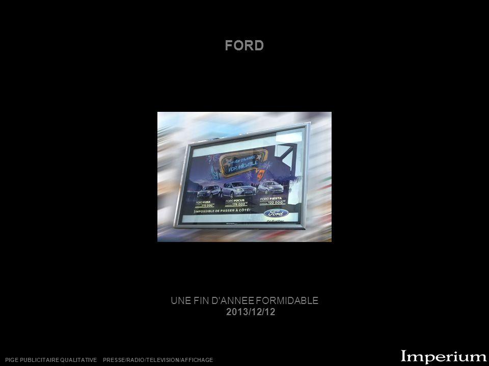 FORD UNE FIN D ANNEE FORMIDABLE 2013/12/12 PIGE PUBLICITAIRE QUALITATIVE PRESSE/RADIO/TELEVISION/AFFICHAGE