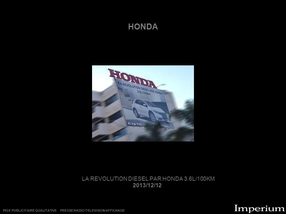 HONDA LA REVOLUTION DIESEL PAR HONDA 3.6L/100KM 2013/12/12 PIGE PUBLICITAIRE QUALITATIVE PRESSE/RADIO/TELEVISION/AFFICHAGE