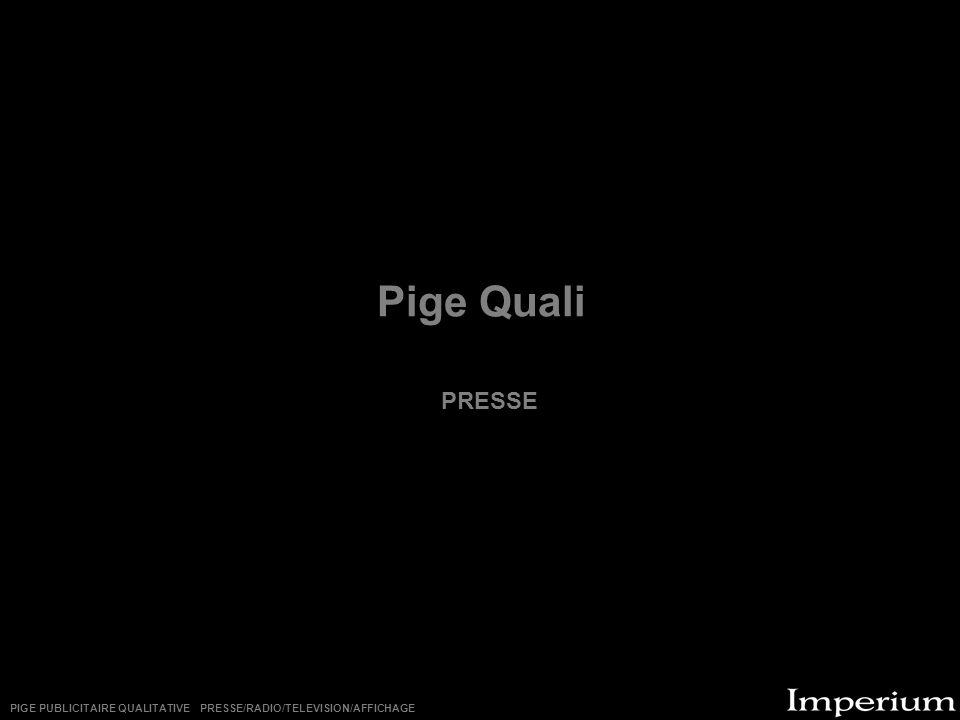 Pige Quali PRESSE PIGE PUBLICITAIRE QUALITATIVE PRESSE/RADIO/TELEVISION/AFFICHAGE