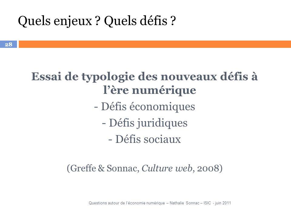 28 Quels enjeux ? Quels défis ? Essai de typologie des nouveaux défis à lère numérique - Défis économiques - Défis juridiques - Défis sociaux (Greffe