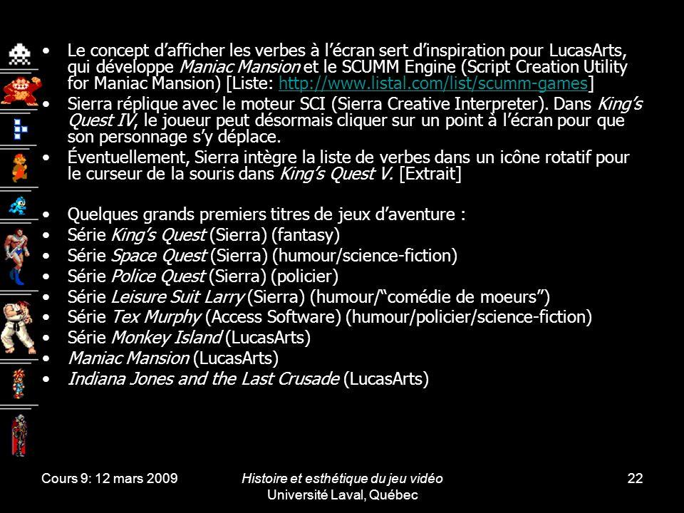 Cours 9: 12 mars 2009Histoire et esthétique du jeu vidéo Université Laval, Québec 22 Le concept dafficher les verbes à lécran sert dinspiration pour L