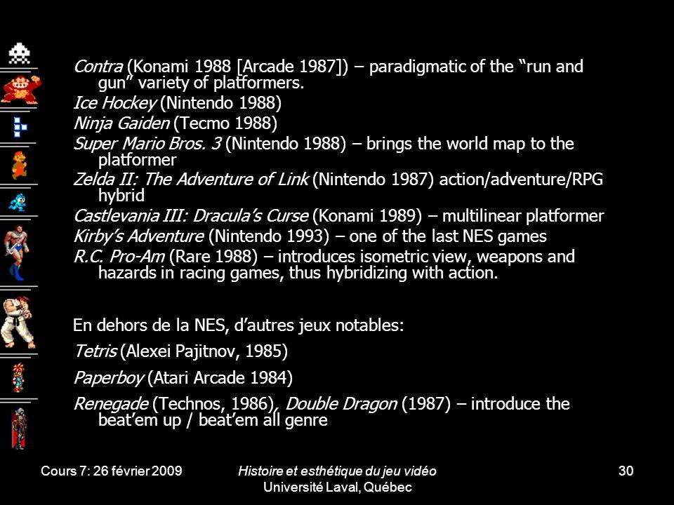 Cours 7: 26 février 2009Histoire et esthétique du jeu vidéo Université Laval, Québec 30 Contra (Konami 1988 [Arcade 1987]) – paradigmatic of the run a