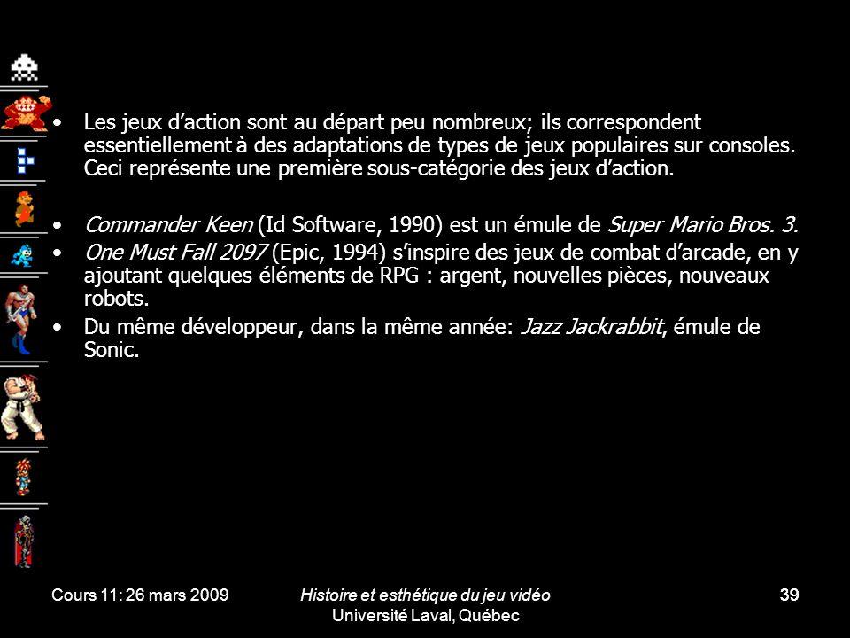 Cours 11: 26 mars 2009Histoire et esthétique du jeu vidéo Université Laval, Québec 39 Les jeux daction sont au départ peu nombreux; ils correspondent