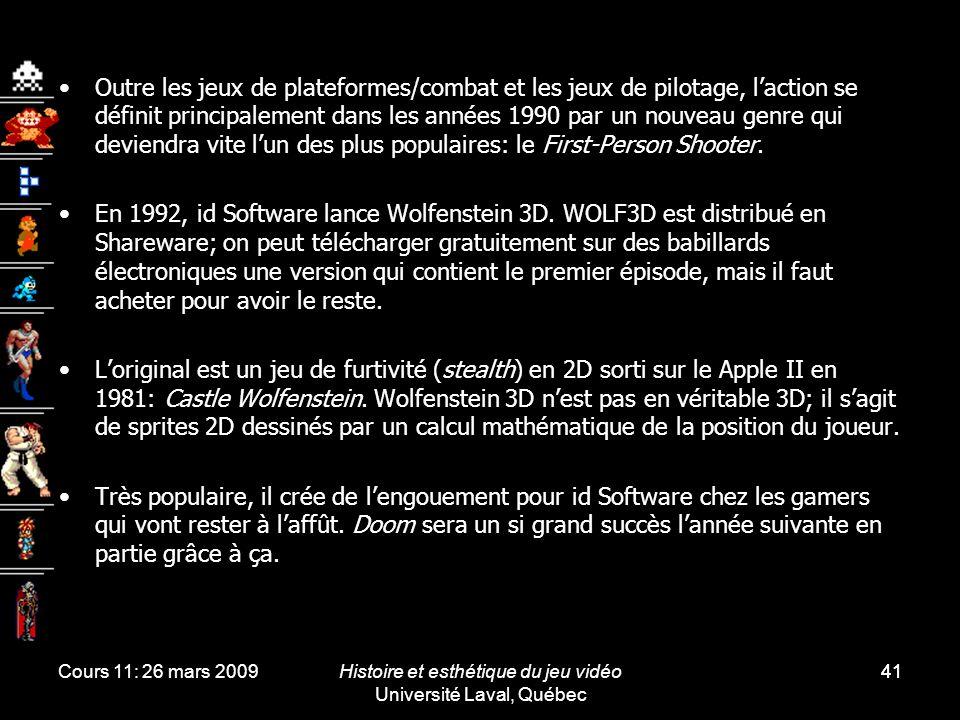 Cours 11: 26 mars 2009Histoire et esthétique du jeu vidéo Université Laval, Québec 41 Outre les jeux de plateformes/combat et les jeux de pilotage, la