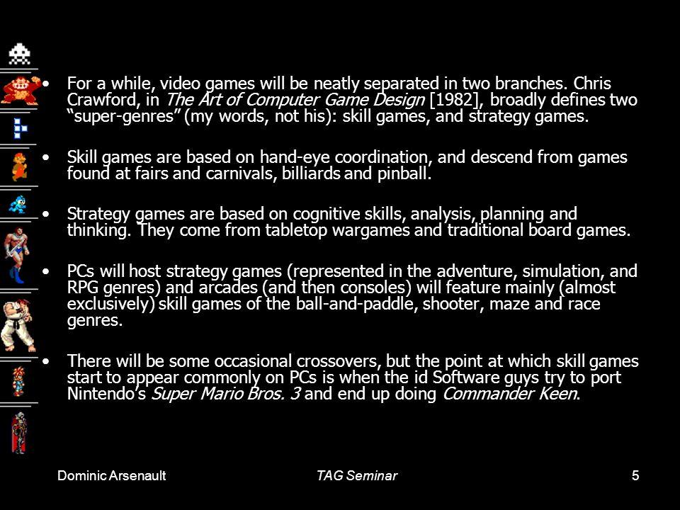 Cours 9: 12 mars 2009Histoire et esthétique du jeu vidéo Université Laval, Québec 16 Trois genres simposent dans les jeux PC: le jeu daventure, le jeu de rôle (RPG), et les adaptations de jeux pré-numériques (cartes, machines à boules, etc.) Il ny a pas grand-chose à mentionner sur ces derniers.