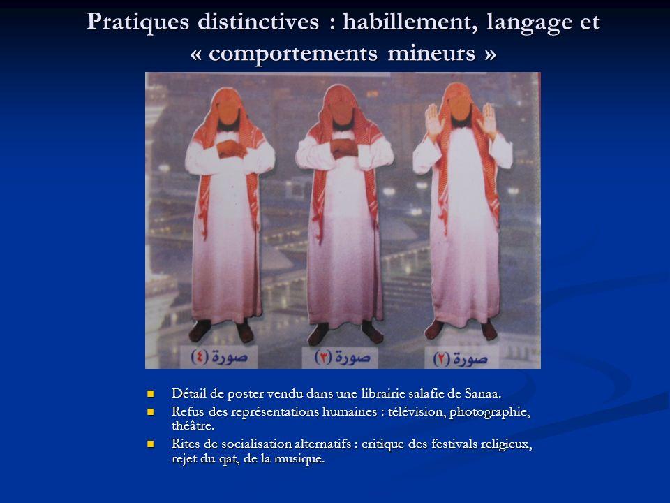 Pratiques distinctives : habillement, langage et « comportements mineurs » Détail de poster vendu dans une librairie salafie de Sanaa.