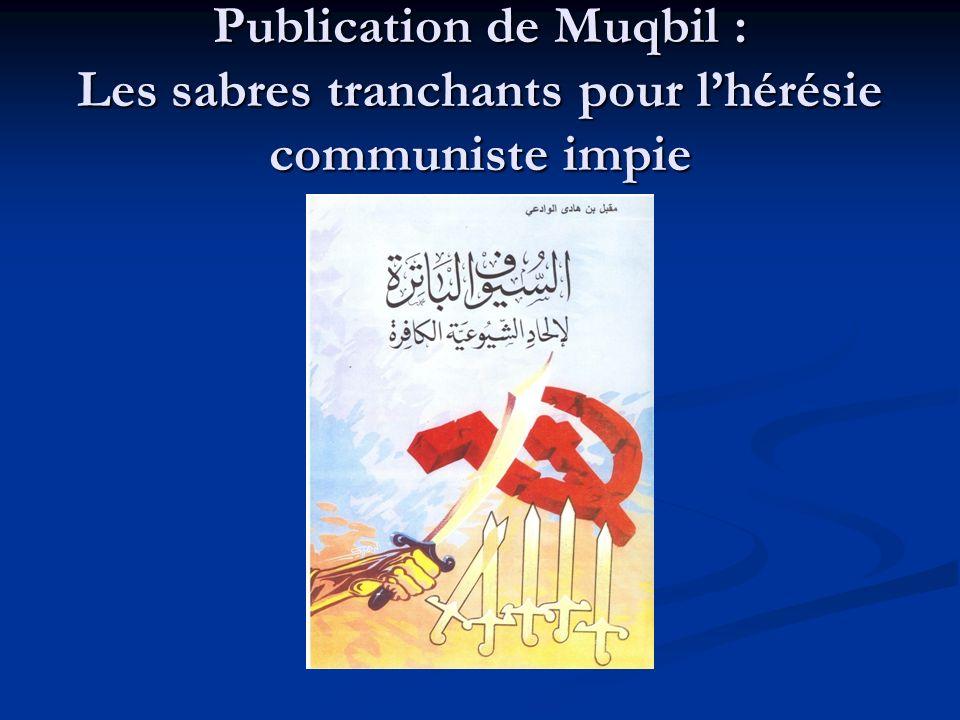 Publication de Muqbil : Les sabres tranchants pour lhérésie communiste impie