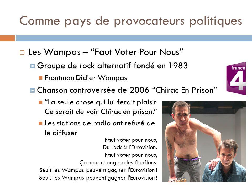 Comme pays de provocateurs politiques Les Wampas – Faut Voter Pour Nous Groupe de rock alternatif fondé en 1983 Frontman Didier Wampas Chanson controv