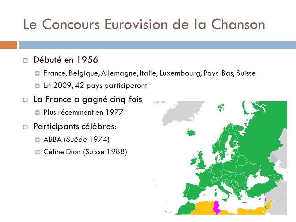 Le Concours Eurovision de la Chanson Débuté en 1956 France, Belgique, Allemagne, Italie, Luxembourg, Pays-Bas, Suisse En 2009, 42 pays participeront L
