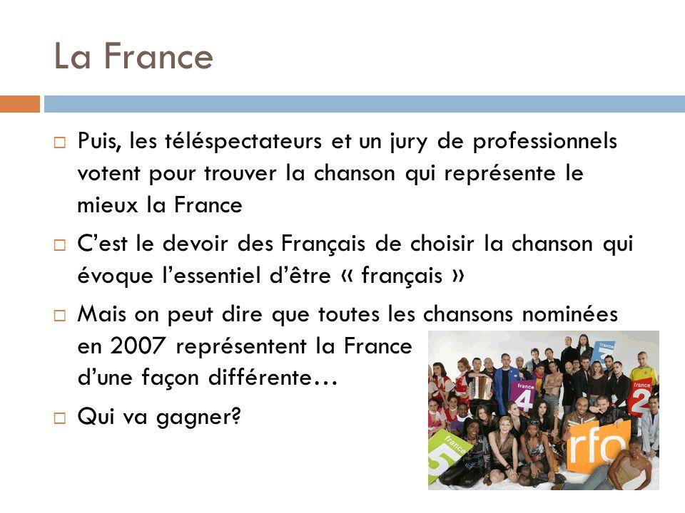 La France Puis, les téléspectateurs et un jury de professionnels votent pour trouver la chanson qui représente le mieux la France Cest le devoir des F