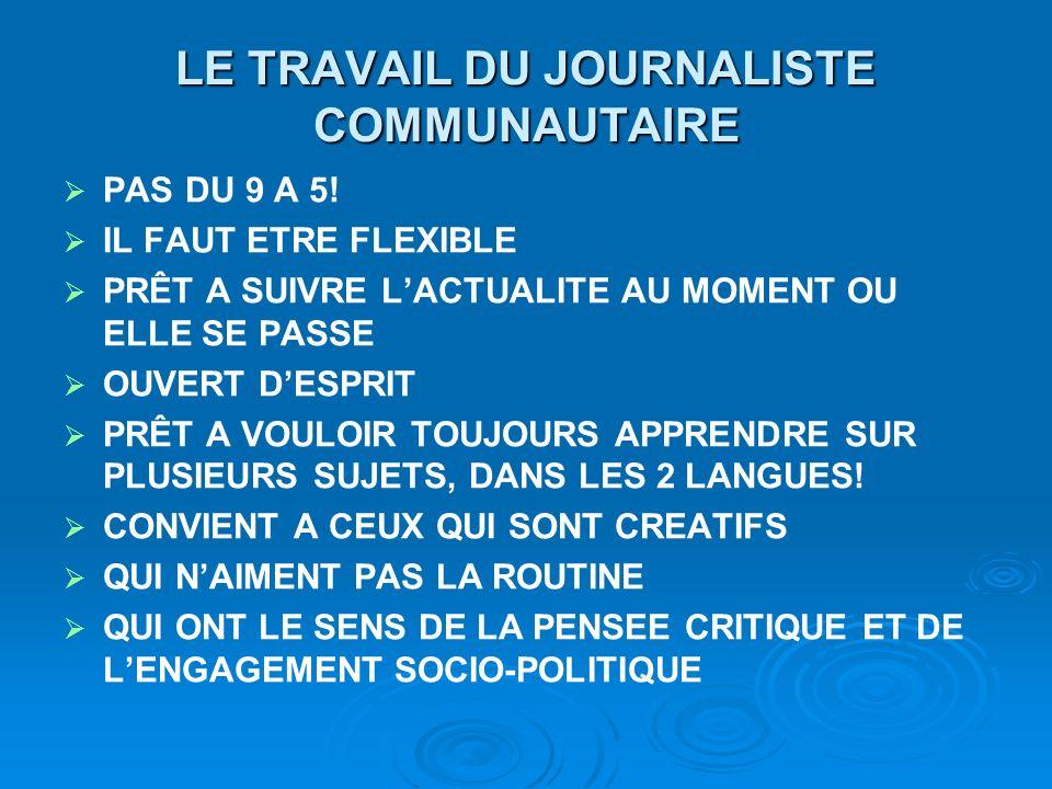 LE TRAVAIL DU JOURNALISTE COMMUNAUTAIRE PAS DU 9 A 5.