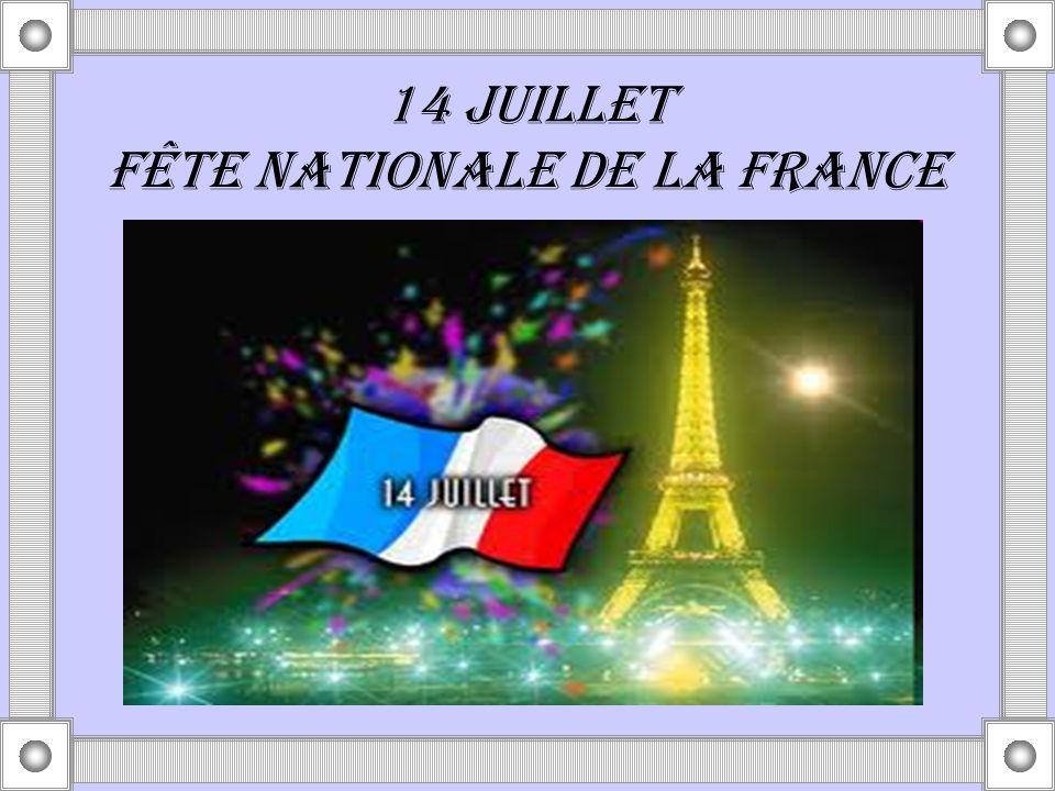 14 JUILLET FÊTE NATIONALE DE LA FRANCE