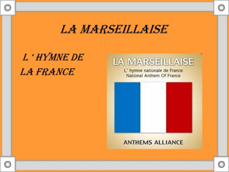 LA MARSEILLAISE L HYMNE DE LA FRANCE