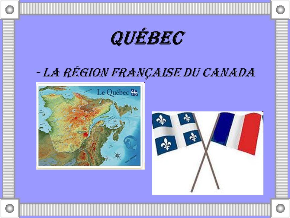 QUÉBEC - La région française du Canada