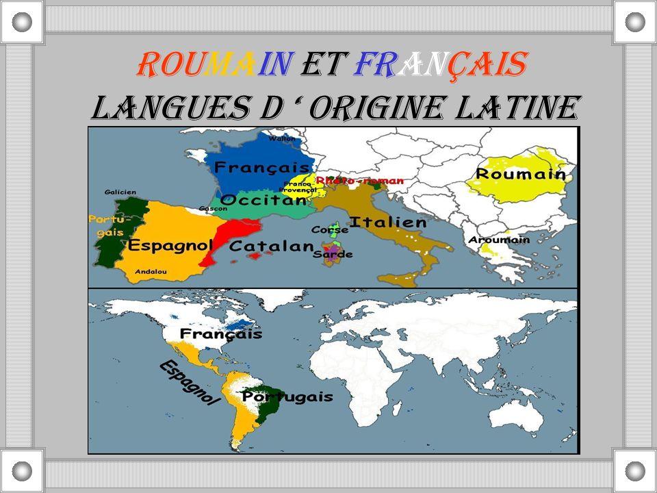 Roumain et français langues d ORIGINE LATINE