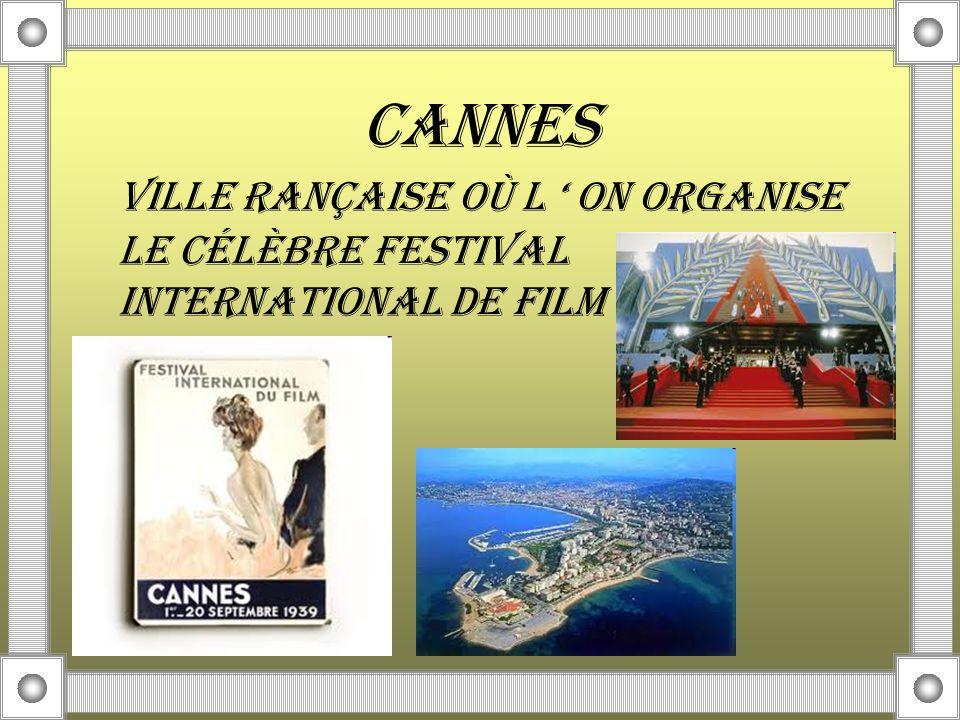 CANNES VILLE RANÇAISE OÙ L ON ORGANISE LE CÉLÈBRE FESTIVAL INTERNATIONAL DE FILM