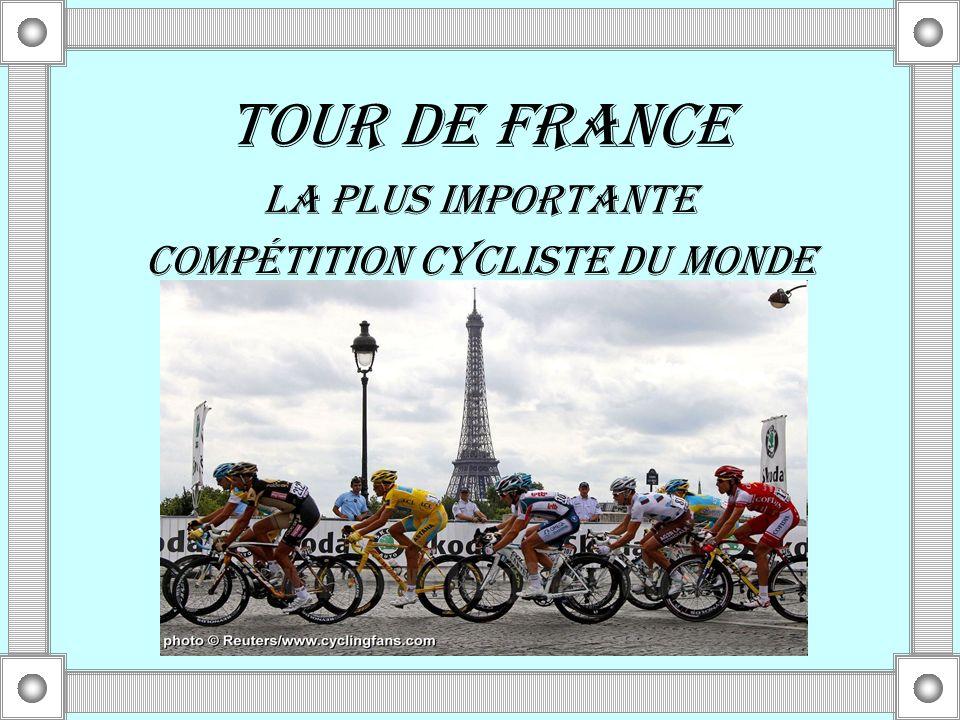TOUR DE FRANCE LA PLUS IMPORTANTE COMPÉTITION CYCLISTE DU MONDE