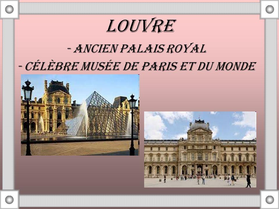 LOUVRE - ANCIEN PALAIS ROYAL - CÉLÈBRE MUSÉE DE PARIS ET DU MONDE