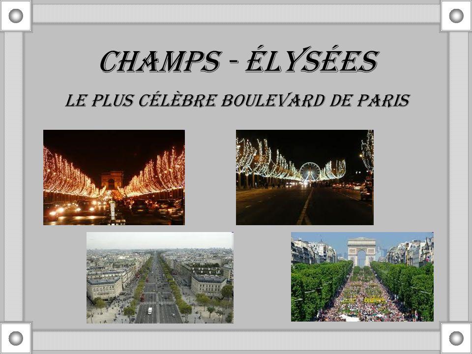 CHAMPS - ÉLYSÉES LE PLUS CÉLÈBRE BOULEVARD DE PARIS