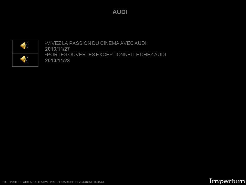 ********** VIVEZ LA PASSION DU CINEMA AVEC AUDI 2013/11/27 PORTES OUVERTES EXCEPTIONNELLE CHEZ AUDI 2013/11/28 AUDI PIGE PUBLICITAIRE QUALITATIVE PRESSE/RADIO/TELEVISION/AFFICHAGE
