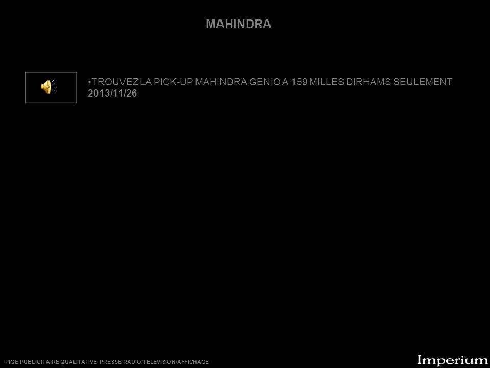 ********** TROUVEZ LA PICK-UP MAHINDRA GENIO A 159 MILLES DIRHAMS SEULEMENT 2013/11/26 MAHINDRA PIGE PUBLICITAIRE QUALITATIVE PRESSE/RADIO/TELEVISION/AFFICHAGE