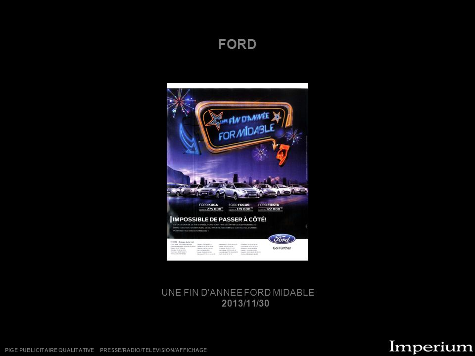 FORD UNE FIN D'ANNEE FORD MIDABLE 2013/11/30 PIGE PUBLICITAIRE QUALITATIVE PRESSE/RADIO/TELEVISION/AFFICHAGE