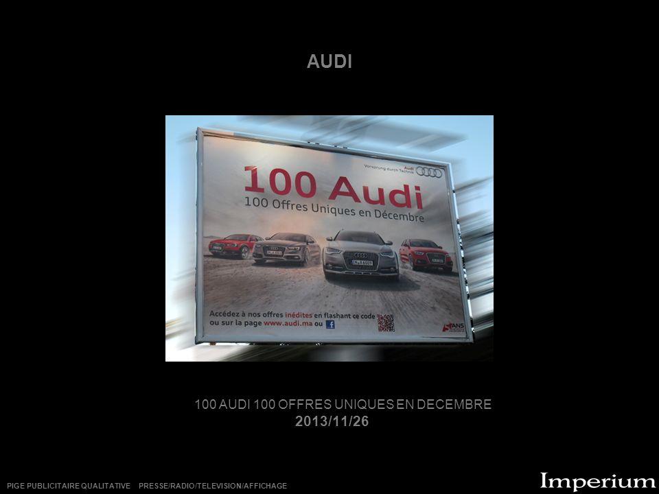 AUDI 100 AUDI 100 OFFRES UNIQUES EN DECEMBRE 2013/11/26 PIGE PUBLICITAIRE QUALITATIVE PRESSE/RADIO/TELEVISION/AFFICHAGE