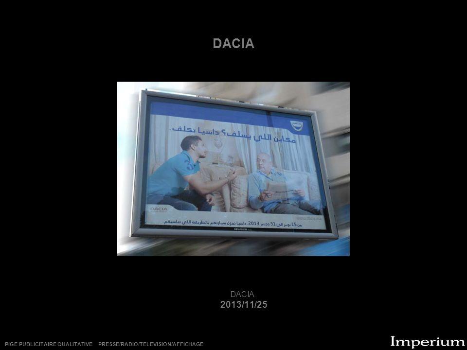DACIA 2013/11/25 PIGE PUBLICITAIRE QUALITATIVE PRESSE/RADIO/TELEVISION/AFFICHAGE