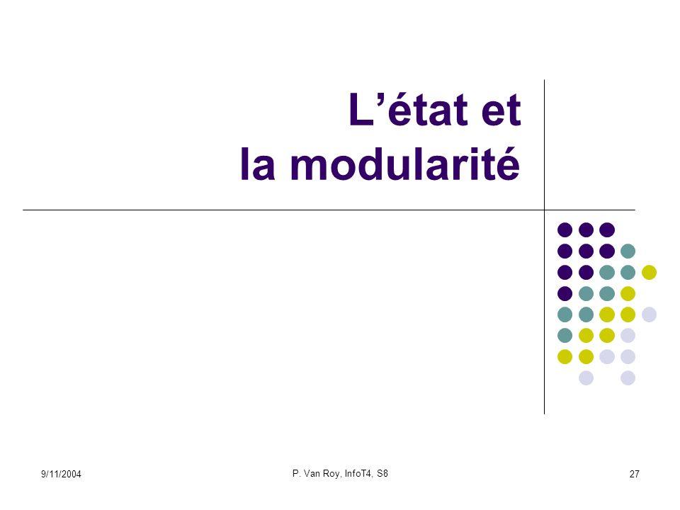 9/11/2004 P. Van Roy, InfoT4, S8 27 Létat et la modularité