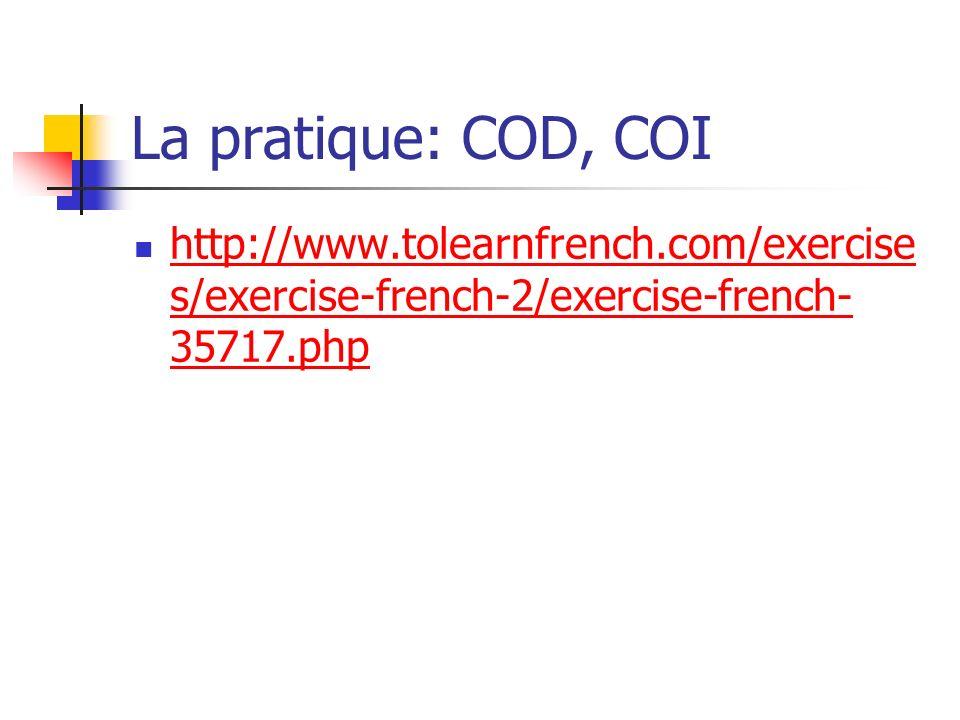 D.La place dun pronom dobjet: direct ou indirect Jaime les bons films Je nai pas lheure.