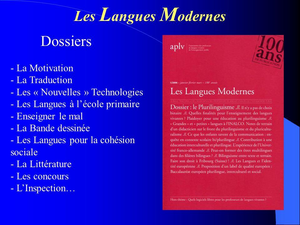 Les L angues M odernes Dossiers - La Motivation - La Traduction - Les « Nouvelles » Technologies - Les Langues à lécole primaire - Enseigner le mal -