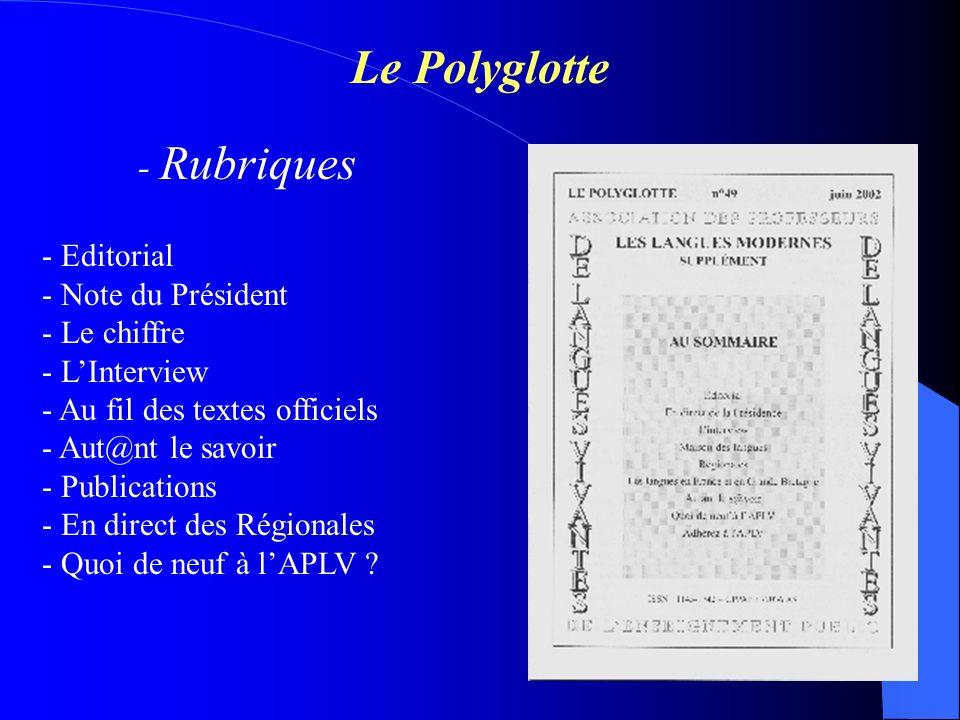 Le Polyglotte - Rubriques - Editorial - Note du Président - Le chiffre - LInterview - Au fil des textes officiels - Aut@nt le savoir - Publications -