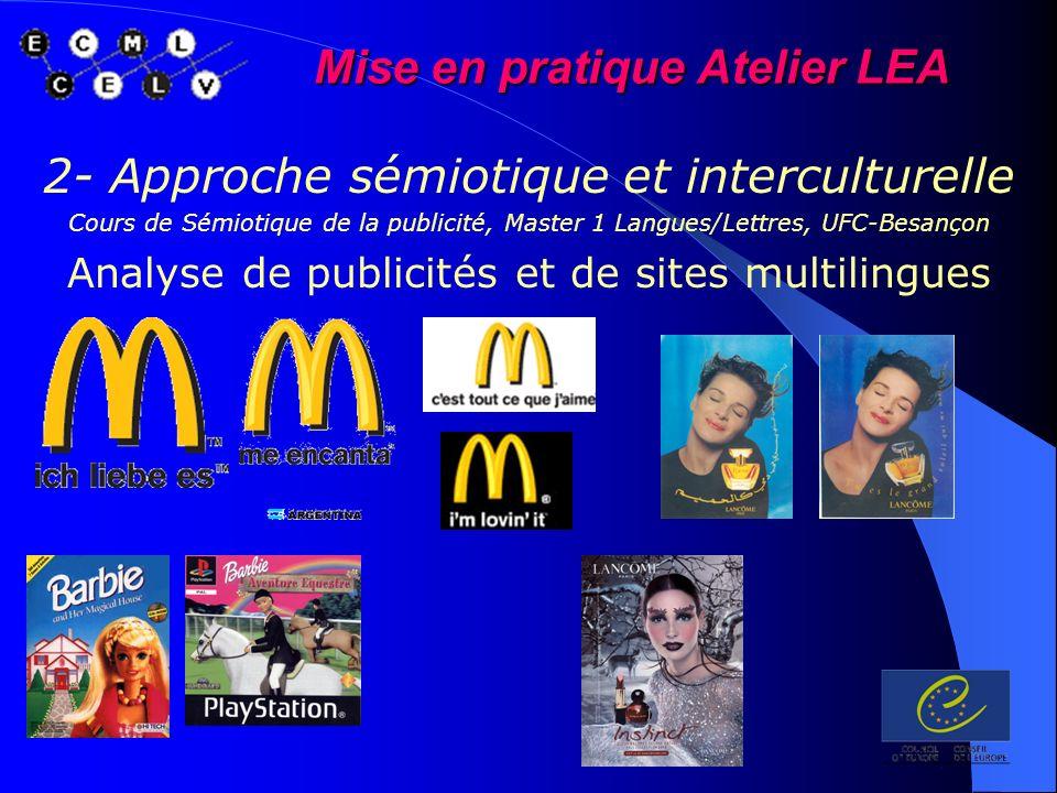 Mise en pratique Atelier LEA 2- Approche sémiotique et interculturelle Cours de Sémiotique de la publicité, Master 1 Langues/Lettres, UFC-Besançon Ana