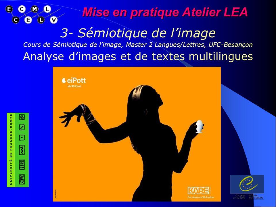 Mise en pratique Atelier LEA 3- Sémiotique de limage Cours de Sémiotique de limage, Master 2 Langues/Lettres, UFC-Besançon Analyse dimages et de texte